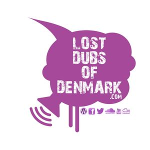 Lost Dubs Of Denmark #30 (Febuary  2013)