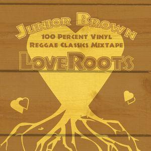 LoveRoots - 100% Vinyl Reggae Mix