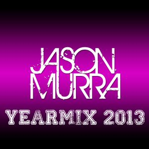 Jason Murra YearMix 2013 (Mix Session 04)