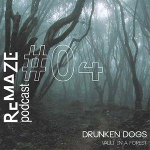 Vault In A Forest - Drunken Dogs - ReMAZE Podcast #04