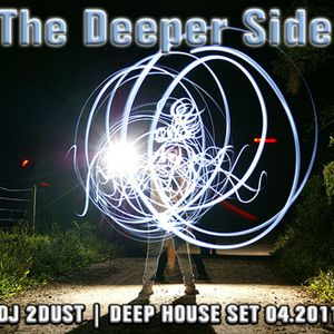 The Deeper Side - DJ 2Dust set abril 2011