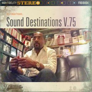 DJ J-Finesse Presents...Sound Destinations V.75!!!