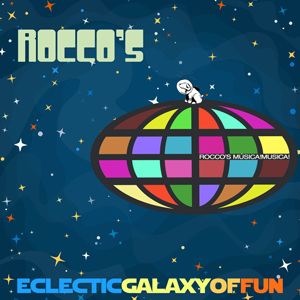 Rocco's Eclectic Galaxy of Fun