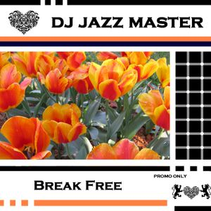DJ Jazz Master - Break Free - 06.16. Radio Mix