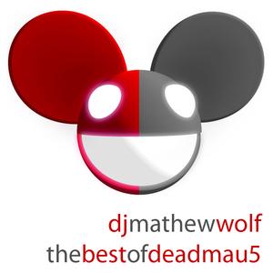 Dj Mathew Wolf - The Best Of Deadmau5
