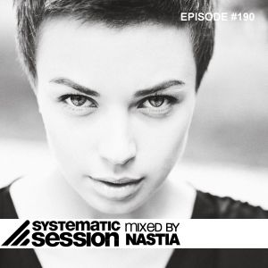 Systematic Session #190 (Mixed by DJ Nastia)