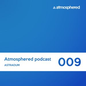 Atmosphered_podcast #009_Astraoum