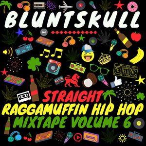 Straight Raggamuffin Hip Hop Mixtape Vol. 6