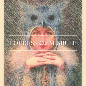 Lordess Of Misrule Vol.5