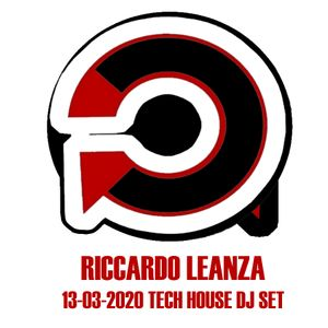 RICCARDO LEANZA 13-03-2020 Tech House Dj Set
