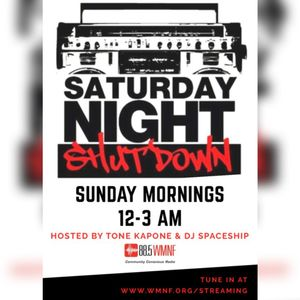 SATURDAY NIGHT SHUTDOWN: JULY 14 2019