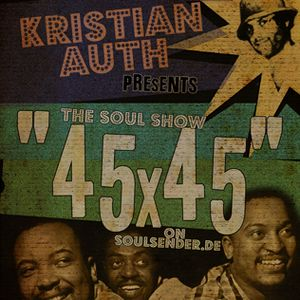 "Kristian Auth presents ""45x45"" | Show 7, November 2008"
