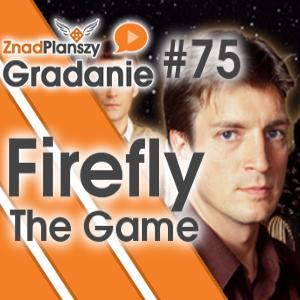 Gradanie ZnadPlanszy #75 - Firefly: The Game