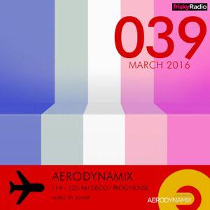 Aerodynamix 039 @ Frisky Radio Mar 2016 mixed by JuanP