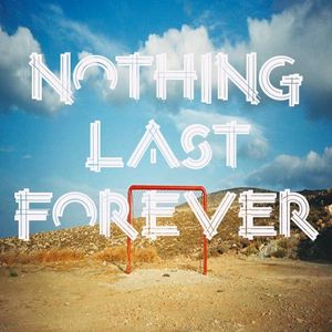 Nothing Last Forever mix