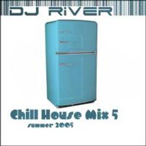 DJ River - Chill House Mix Vol. 5 (Summer 2005)