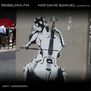 Rebel Mix #129 ft Dave Samuel (UK) & host Esther Benoit - Jul26.2014