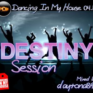 Alex Daytona - Dancing In My House 04.11 (Destiny Session)