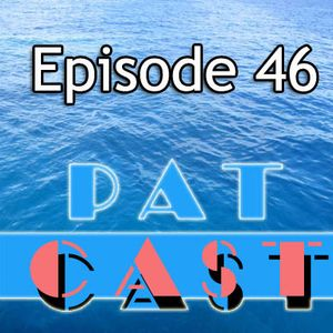 Episode 46 - patCASTing From The Future!