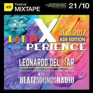 Beatz Sounds #77 - 27.10.2017 - 'Latin Xperience ADE 2017 Edition' by Leonardo del Mar (NL)