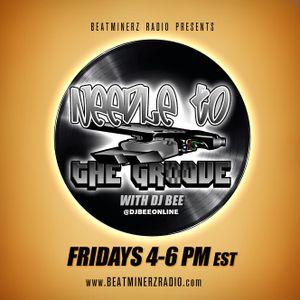 DJ Bee - #NeedleToTheGroove (Beatminerz Radio Show 1)