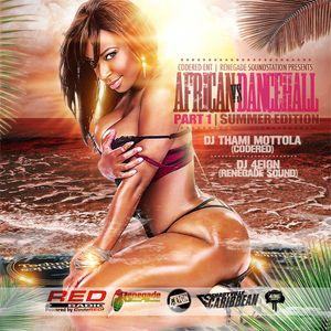 CodeRed ENT & Renegade Soundstation presents – African VS. Dancehall – Part 1