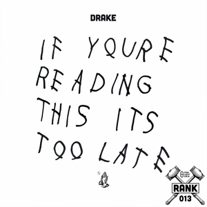 Rank No. 013 - Drake: 'If You're Reading This It's Too Late'