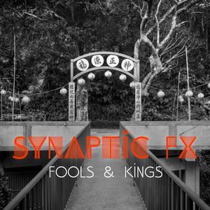 Synaptic FX - Fools & Kings