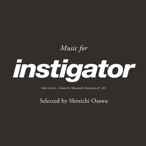 Instigator ♯015 selected by SHINICHI OSAWA