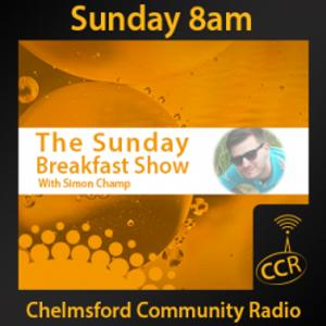 Sunday Breakfast - #Chelmsford - Simon Champ - 23/08/15 - Chelmsford Community Radio