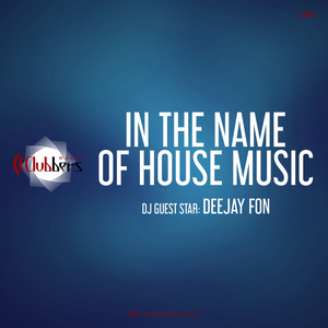 In The Name Of House - DJ Guest Star. Deejay Fon (Viernes 27 Mayo 2016)