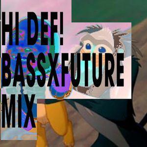 Hi Def! Show BASSXFUTURE MIX