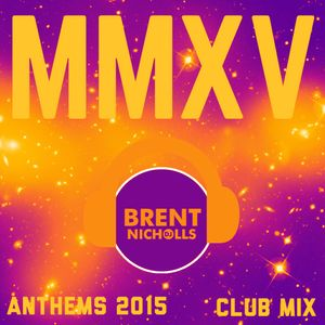MMXV THE ANTHEMS- CLUB  MIX