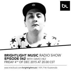 #062 BrightLight Music Radio Show with David Hez [Guest Mix]