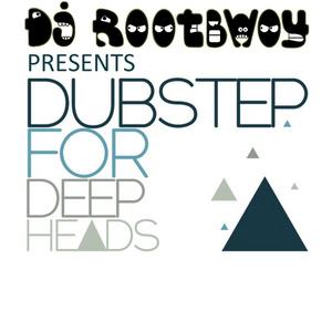 DJ RootBwoy presents Dubstep for Deep Heads