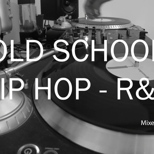 Old School Hip Hop - R&B [Mixed by VOM]