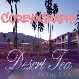 DJ COREY CRAIG : COREYOGRAPHY | DESERT TEA