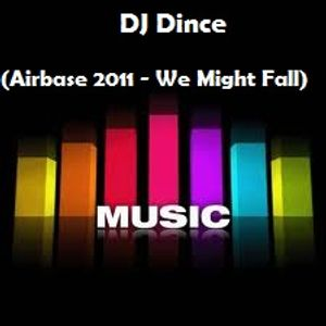 DJ Dince (Airbase 2011- We Might Fall