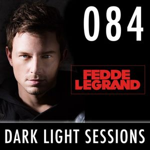 Fedde Le Grand - Dark Light Sessions 084.