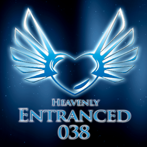 Heavenly Entranced 038 Mixed by Michael Dupré
