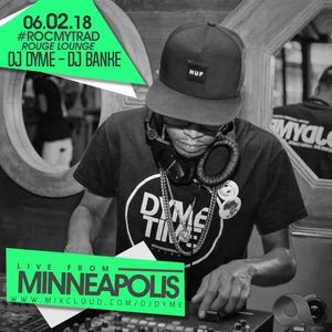 Live From Minneapolis - #RocMyTrad 06/02/18 - at Rouge at the Lounge w. Dj BankE