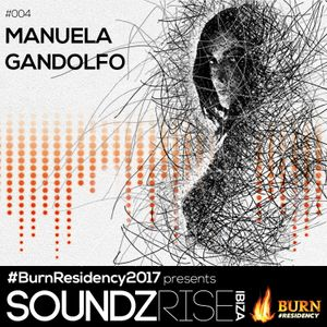 SoundzRise pres #BurnResidency 004 by MANUELA GANDOLFO