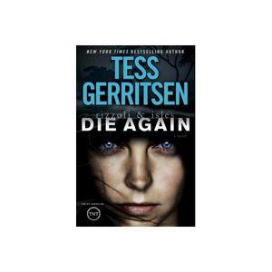 Tess Garritsen, Rizzoli & Isles: Die Again