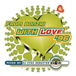 From Bonzai With Love '96 - Mixed By Yves Deruyter