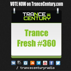 Trance Century Radio - RadioShow #TranceFresh 360