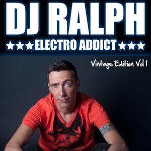 DJ Ralph Podcast - Electro Addict N°57 - Vintage Edition Vol 1