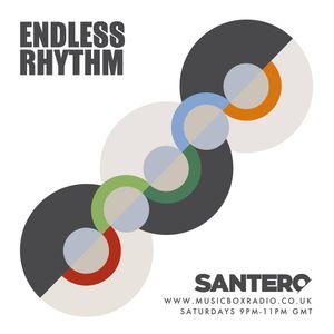 Santero presents Endless Rhythm - Episode 1 (Saturday 5th November 2016)