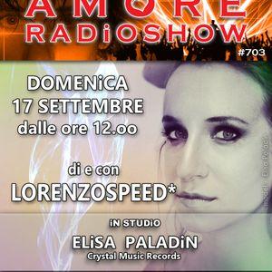 LORENZOSPEED* presents AMORE Radio Show 703 Domenica 17 9 2017 with ELiSA PALADiN Crystal Music Rec.