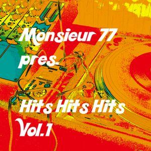 Monsieur 77 präsentiert HITS HITS HITS - Mixtape Vol One