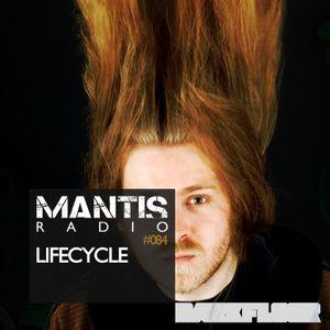 Mantis Radio 084 + Lifecycle